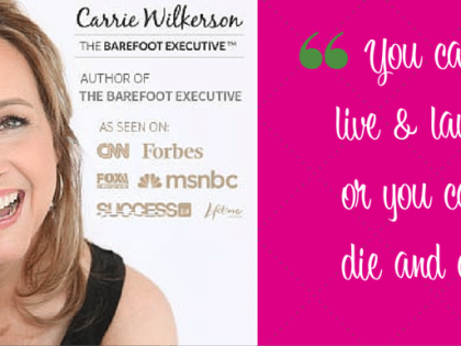 13 Bright Ideas From Carrie Wilkerson: Author Chat With The Barefoot Executive